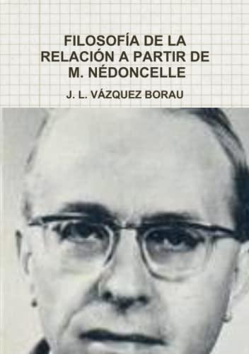 9781291683554: Filosofía De La Relación A Partir De M. Nédoncelle
