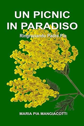 9781291697636: Un picnic in Paradiso - Ringraziando Padre Pio