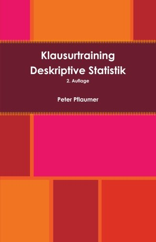 Klausurtraining Deskriptive Statistik (German Edition): Peter Pflaumer
