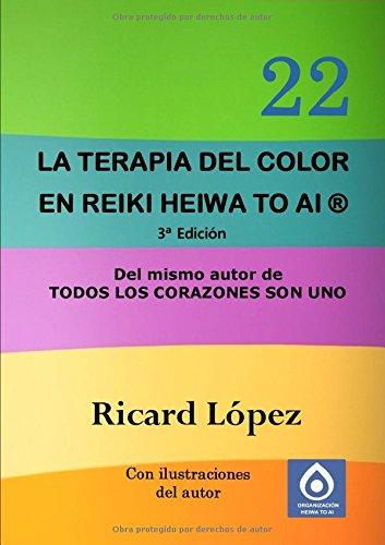 9781291707144: La terapia del color en Reiki Heiwa to Ai ® (Spanish Edition)