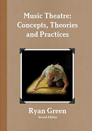 Music Theatre Concepts, Theories and Practices: Ryan Green