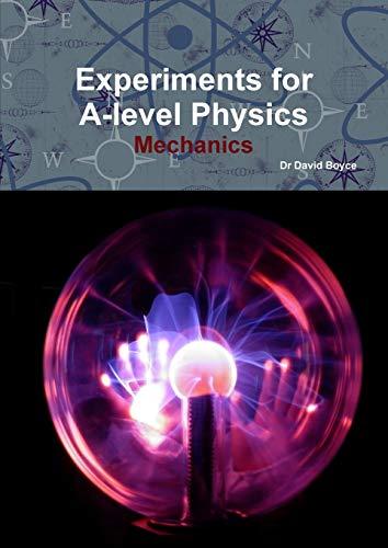 Experiments for A-level Physics - Mechanics: David Boyce