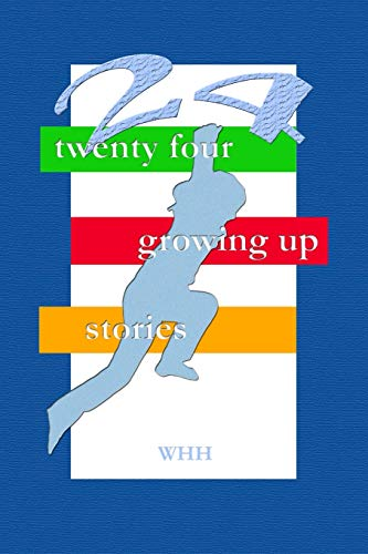 24 Growing up Stories: Whh