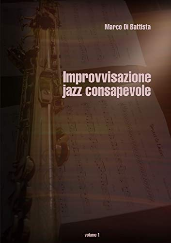 9781291732245: Improvvisazione Jazz Consapevole (Volume 1)