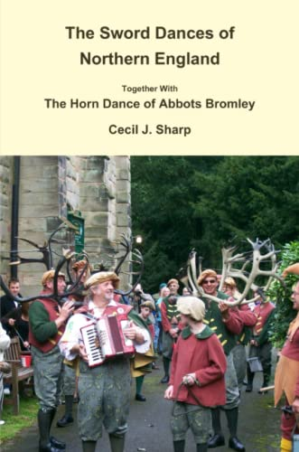 9781291736441: The Sword Dances of Northern England Together With The Horn Dance of Abbots Bromley