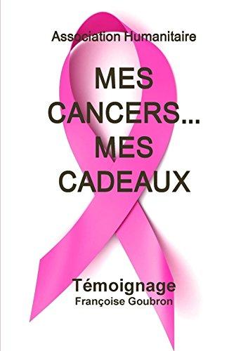 9781291739909: Mes Cancers. . . Mes Cadeaux