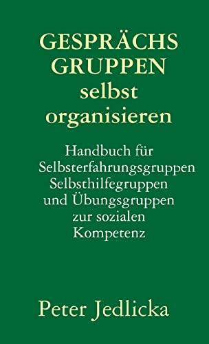 9781291740899: Gespr�chsgruppen selbst organisieren. Handbuch f�r Selbsterfahrungsgruppen, Selbsthilfegruppen und �bungsgruppen zur sozialen Kompetenz