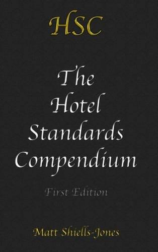 9781291744989: The Hotel Standards Compendium