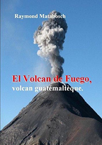 9781291755954: El Fuego, volcan guatémaltèque. (French Edition)