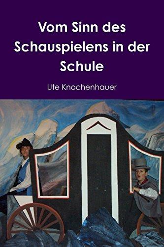 9781291756203: Vom Sinn des Schauspielens in der Schule (German Edition)