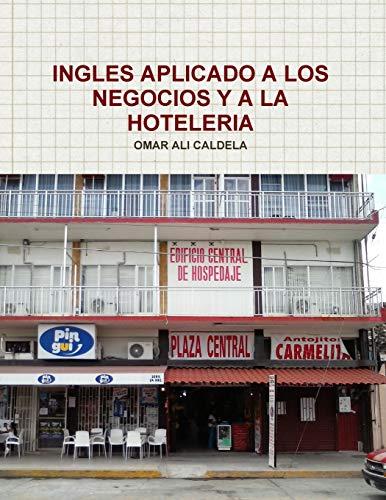 9781291759402: Ingles Aplicado a Los Negocios y a la Hoteleria (Spanish Edition)