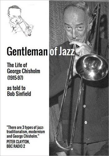 9781291770322: Gentleman of Jazz: The Life of George Chisholm