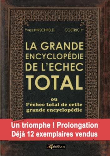9781291780970: La Grande Encyclop�Die de L'�Chec Total