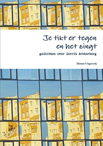 9781291783803: Je tikt er tegen en het zingt, gedichten over Gerrit Achterberg (Dutch Edition)