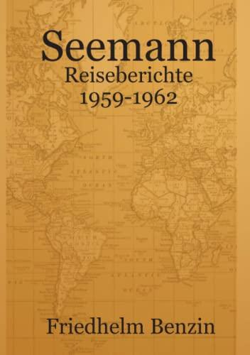 9781291784183: Seemann - Reiseberichte 1959-1962 (German Edition)