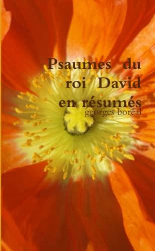 Psaumes du roi David en r?sum?s (French: Bor?al, Georges