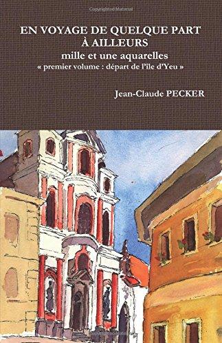 9781291796834: En Voyage De Quelque Part A Ailleurs (French Edition)