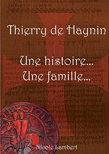 9781291803440: Thierry de Haynin Une histoire... Une famille... (French Edition)