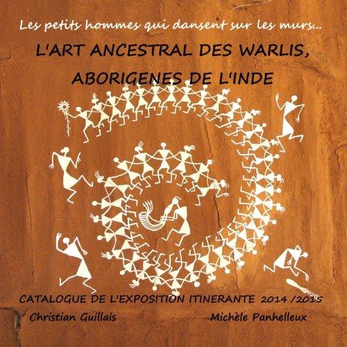 9781291811001: L'art ancestral des Warlis, aborigènes de l'Inde (French Edition)
