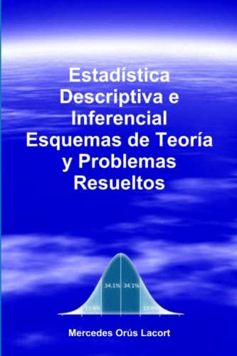9781291833249: Estadística Descriptiva e Inferencial - Esquemas de Teoría y Problemas Resueltos (Spanish Edition)