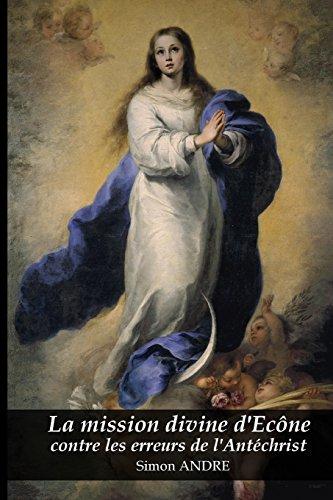 9781291834369: La mission divine d'Écône contre les erreurs de l'Antéchrist (French Edition)