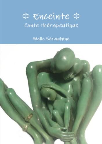 Enceinte - Conte Therapeutique (Maternite)
