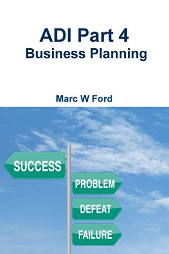 Adi Part 4 - Business Planning (Paperback): Marc W Ford