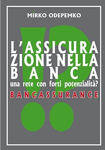 9781291900255: L'Assicurazione Nella Banca. Bancassurance (Italian Edition)