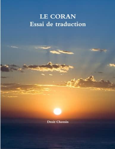 9781291914016: Le Coran: Essai de traduction (French Edition)