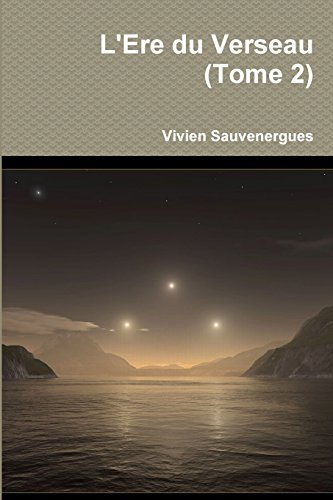 9781291914139: L'Ere Du Verseau (Tome 2) (French Edition)