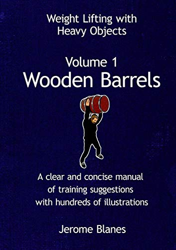 9781291915570: Weight Lifting with Heavy Objects - Volume 1 - Wooden Barrels