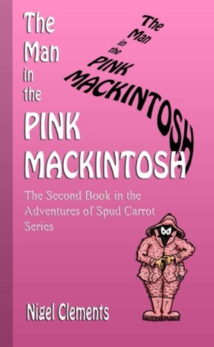 The Man in the Pink Mackintosh The: Clements, Nigel