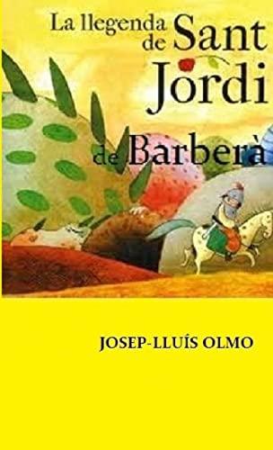 9781291935554: La Llegenda De Sant Jordi De Barbera