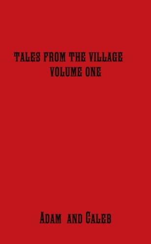 Tales From The Village Vol. One (Volume 1)