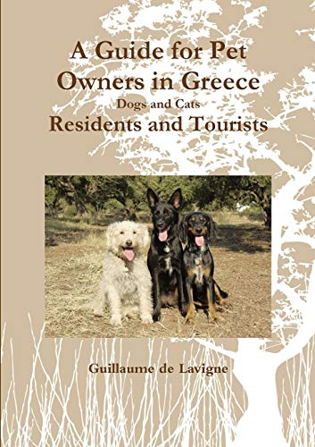 9781291955163: A Guide for Pet Owners in Greece Residents and Tourists