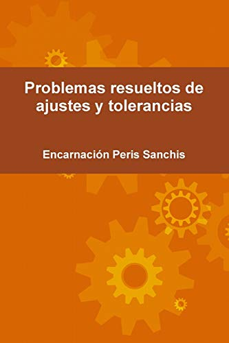 9781291957747: Problemas resueltos de ajustes y tolerancias (Spanish Edition)