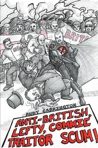 9781291975192: ANTI-BRITISH LEFTY COMMIE TRAITOR SCUM