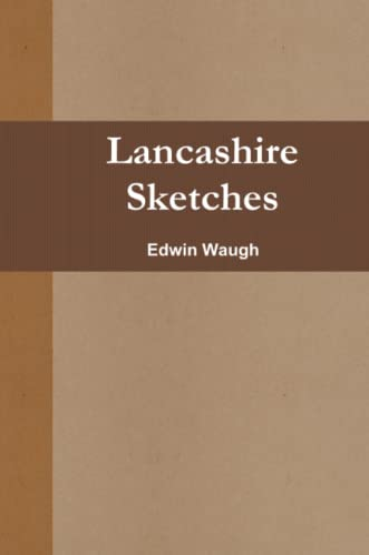 Lancashire Sketches (Paperback): Edwin Waugh
