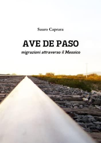Ave De Paso Migrazioni Attraverso Il Messico: Sauro Caprara