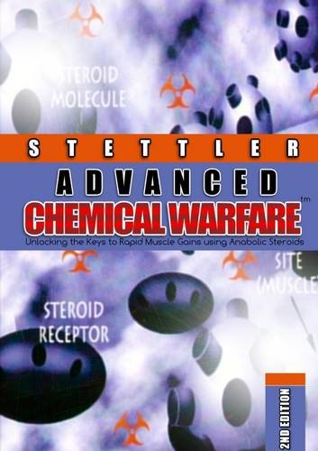 9781291983135: Advanced Chemical Warfare - Unlocking the Keys to Rapid Muscle Gains Using Anabolic Steroids
