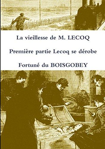 9781291990348: La vieillesse de M. Lecoq Première partie Lecoq se dérobe (French Edition)