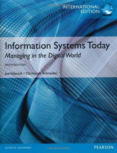 Information Systems Today: Valacich, Joe; Schneider,