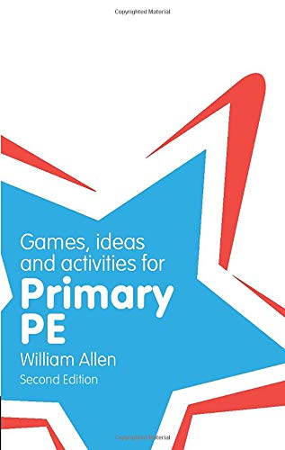 Games, Ideas and Activities for the Primary PE (Classroom Gems): Allen, William