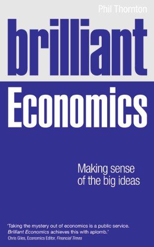 9781292003030: Brilliant Economics: Making Sense of the Big Ideas