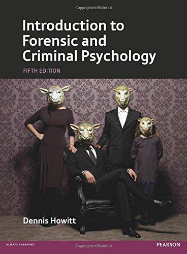 Introduction to Forensic & Criminal Psychology: Howitt, Dennis