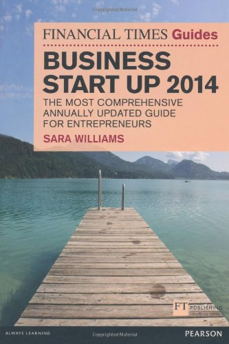 9781292004662: The Financial Times Guide to Business Start Up 2014: The Most Comprehensive Annually Updated Guide for Entrepreneurs (The FT Guides)