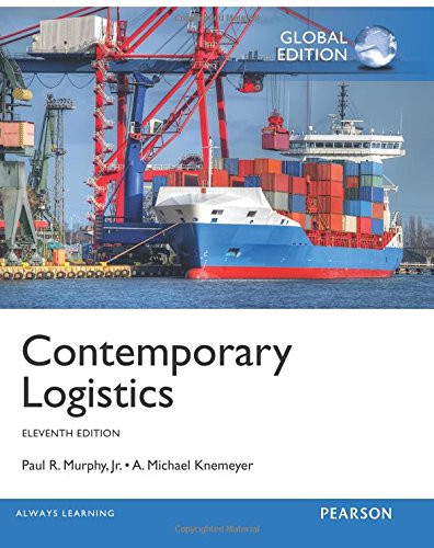 Contemporary Logistics: Global Edition: Paul Murphy