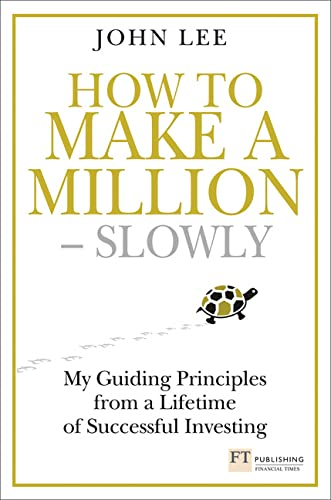 9781292005089: How to Make a Million - Slowly: My Guiding Principles from a Lifetime of Successful Investing (Financial Times)