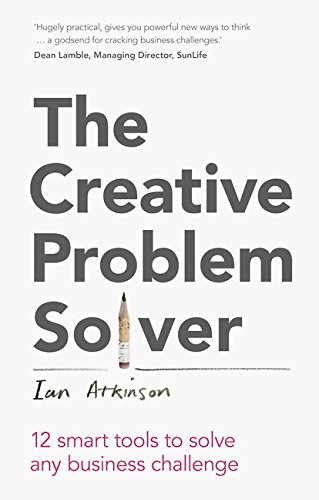 9781292016184: The Creative Problem Solver: 12 smart problem-solving tools to solve any business challenge