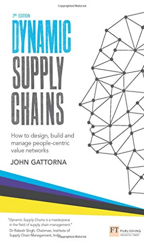 9781292016818: Dynamic Supply Chains: How to design, build and manage people-centric value networks (3rd Edition)